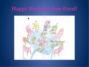 Happy Birthday dear Pavel!