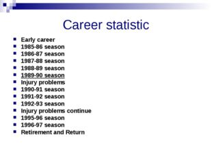 Career statistic Early career 1985-86 season 1986-87 season 1987-88 season 19