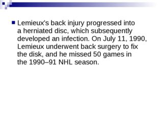 Lemieux's back injury progressed into aherniated disc, which subsequently de