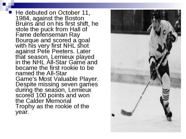 He debuted on October 11, 1984, against theBoston Bruinsand on his first sh...