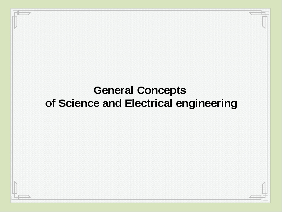 General Concepts of Science and Electrical engineering