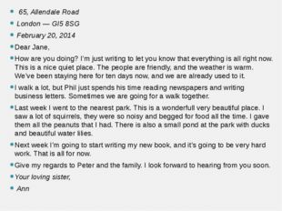 65, Allendale Road London — GI5 8SG  February 20, 2014 Dear Jane, How are