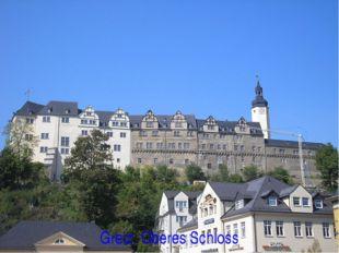 Greiz. Oberes Schloss