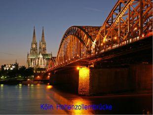 Köln. Hohenzollernbrücke