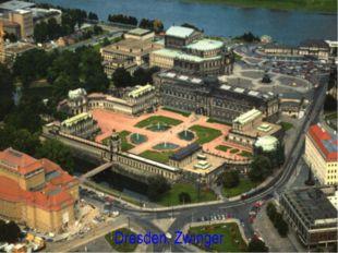 Dresden. Zwinger