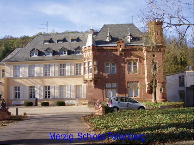 Merzig. Schloss Fellenberg