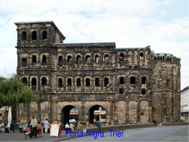 Porta Nigra. Trier
