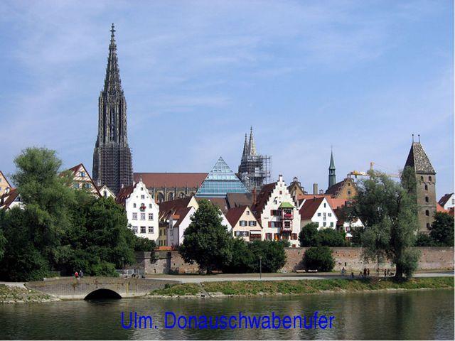 Ulm. Donauschwabenufer