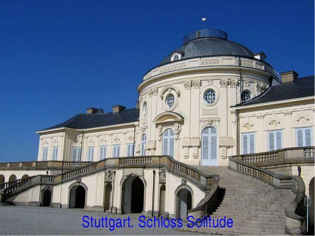 Stuttgart. Schloss Solitude