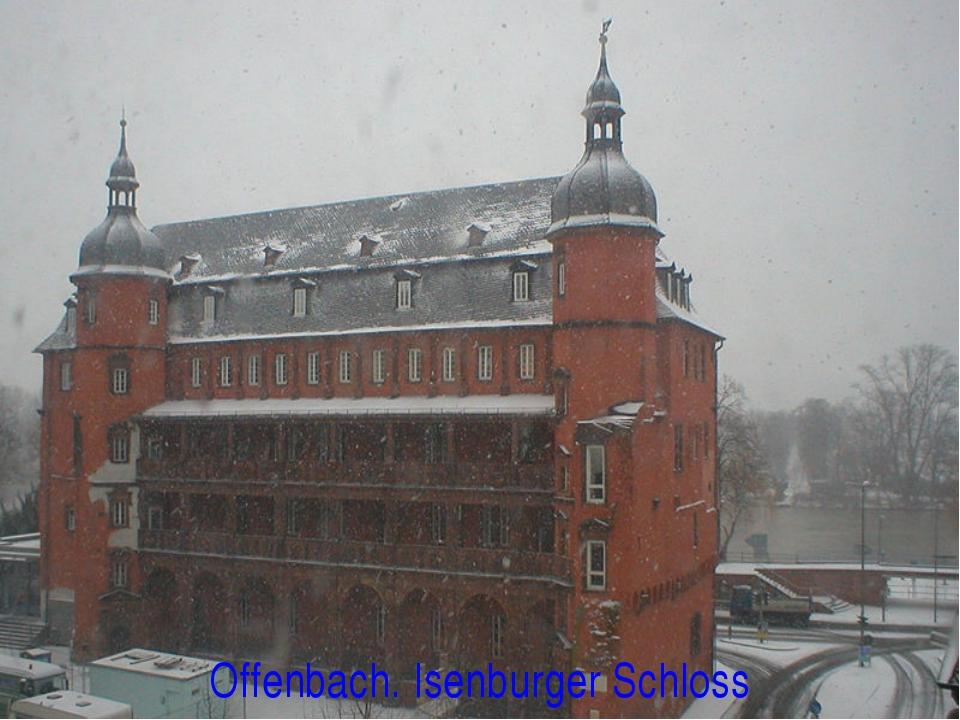 Offenbach. Isenburger Schloss