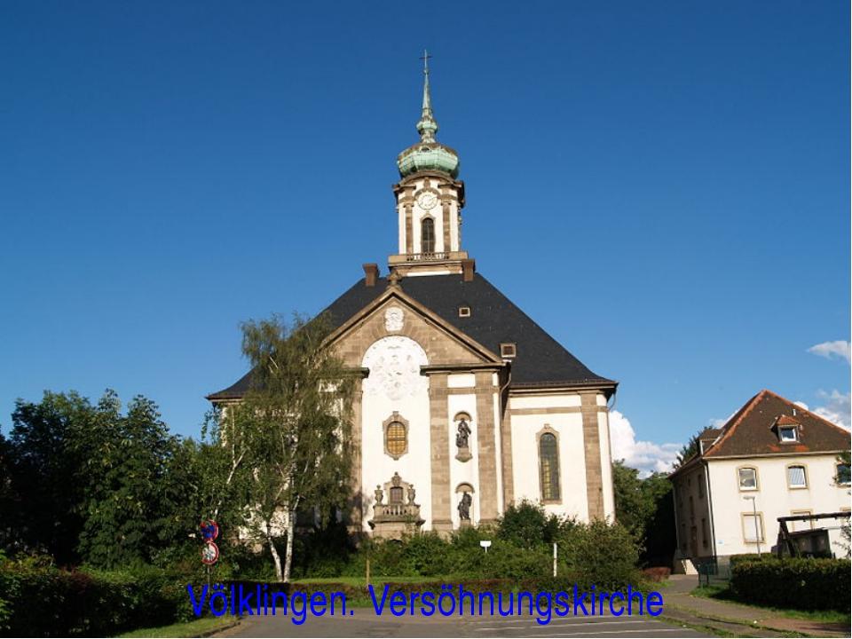 Völklingen. Versöhnungskirche