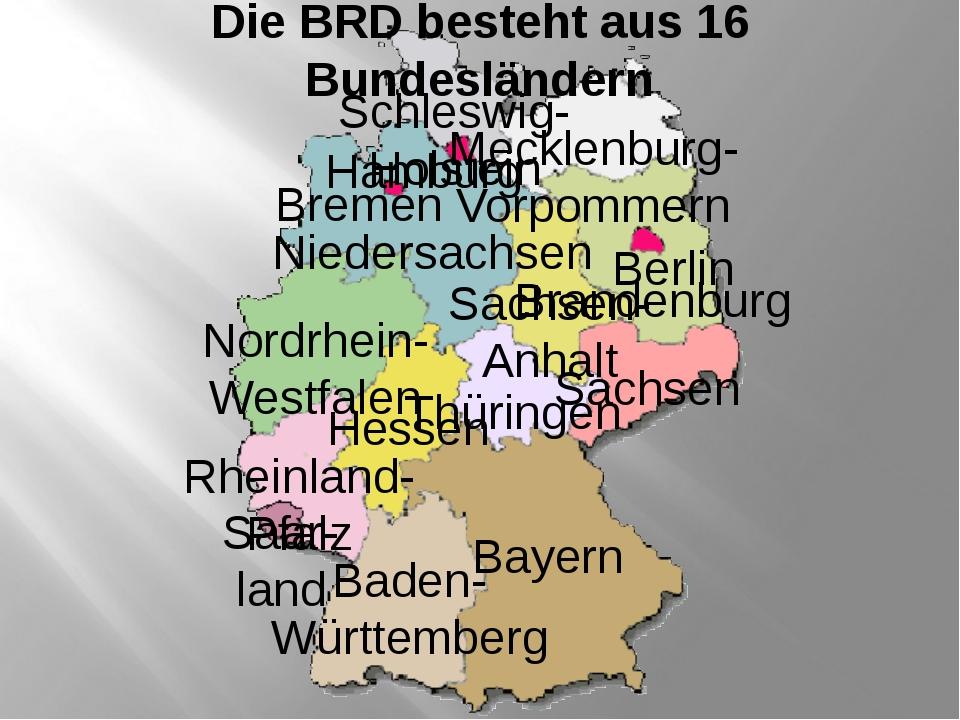 Bayern Baden- Württemberg Saar- land Rheinland- Pfalz Hessen Nordrhein- Westf...