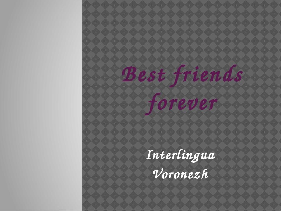 Best friends forever Interlingua Voronezh