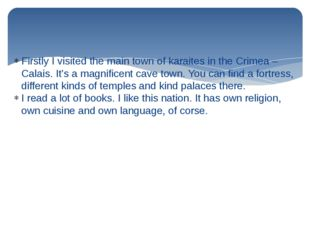 Firstly I visited the main town of karaites in the Crimea – Calais. It's a ma