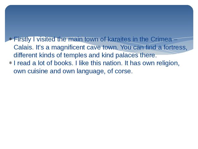 Firstly I visited the main town of karaites in the Crimea – Calais. It's a ma...