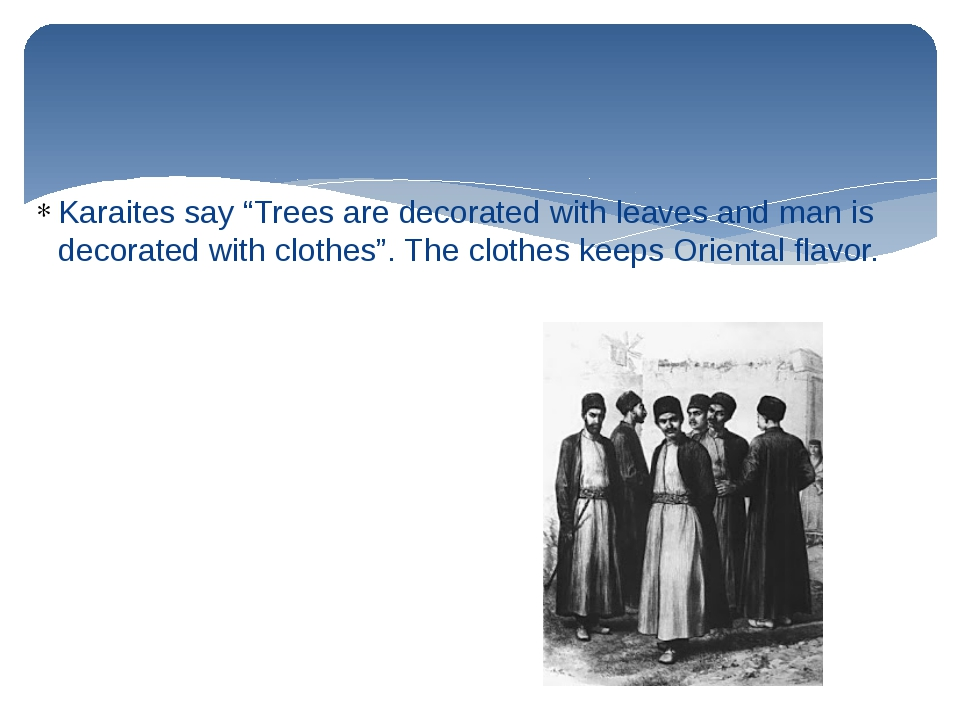 """Karaites say """"Trees are decorated with leaves and man is decorated with cloth..."""