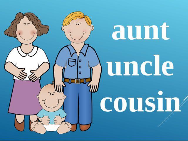 aunt uncle cousin