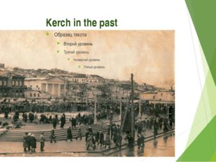 Kerch in the past