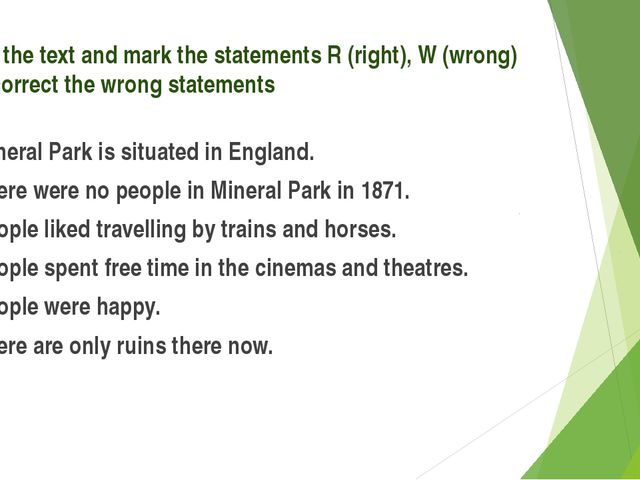 Read the text and mark the statements R (right), W (wrong) and correct the wr...