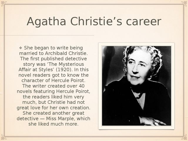 Agatha Christie's career She began to write being married to Archibald Christ...