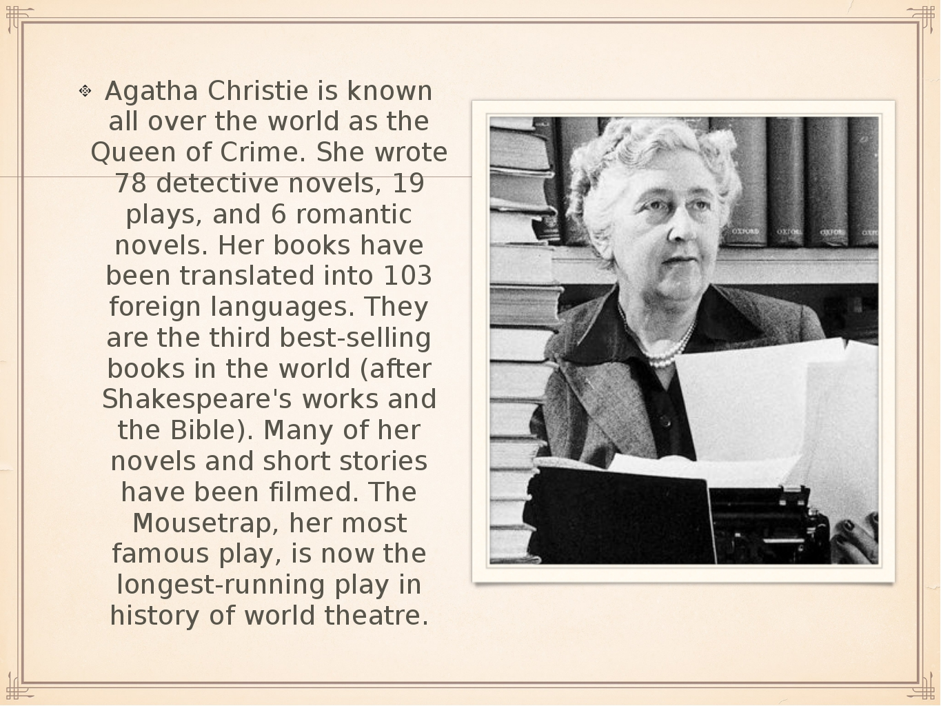 Agatha Christie is known all over the world as the Queen of Crime. She wrote...