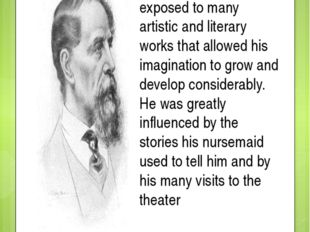 As a young boy, Charles Dickens was exposed to many artistic and literary wor