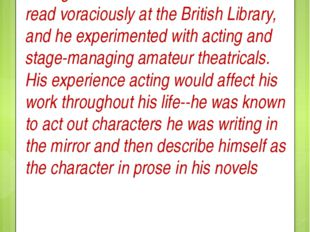 During this time Charles continued to read voraciously at the British Library