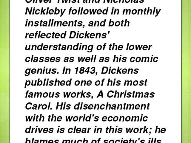 Oliver Twist and Nicholas Nickleby followed in monthly installments, and both...