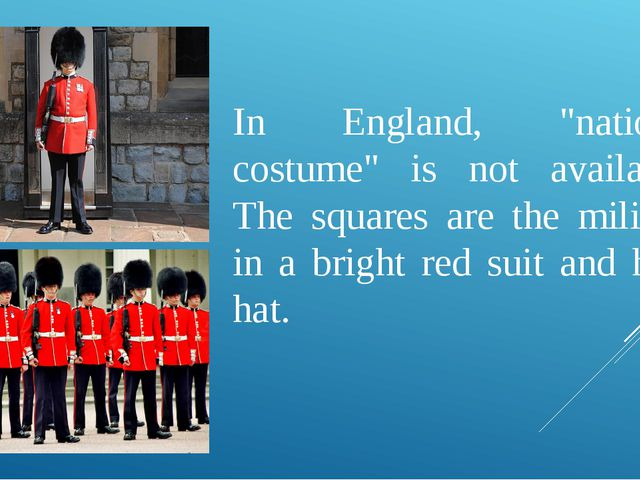 """In England, """"national costume"""" is not available. The squares are the militar..."""
