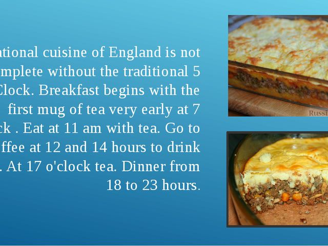 National cuisine of England is not complete without the traditional 5 O'Clo...