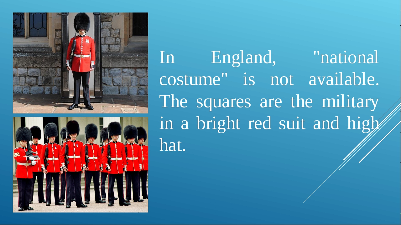 "In England, ""national costume"" is not available. The squares are the militar..."