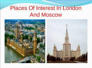 Places Of Interest In London And Moscow