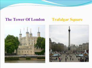 The Tower Of London Trafalgar Square