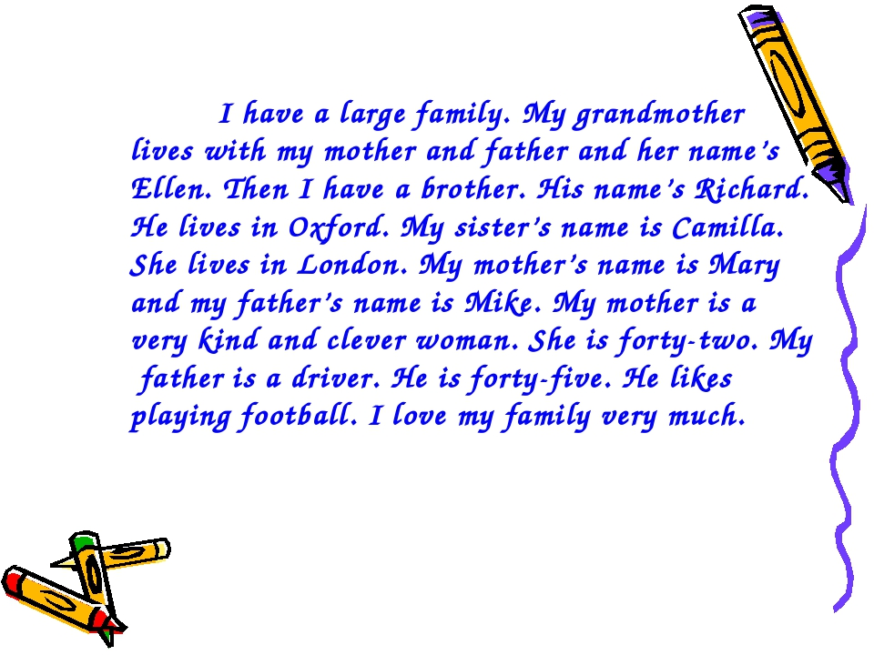 I have a large family. My grandmother lives with my mother and father and he...
