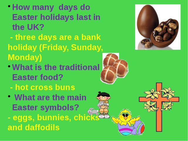 How many days do Easter holidays last in the UK? - three days are a bank holi...