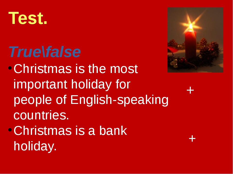 True\false Christmas is the most important holiday for people of English-spea...