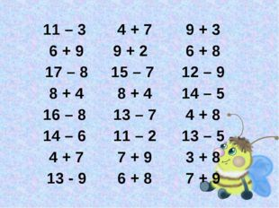 11 – 3 4 + 79 + 3 6 + 99 + 2 6 + 8 17 – 815 – 7 12 – 9 8 + 48 + 414 –