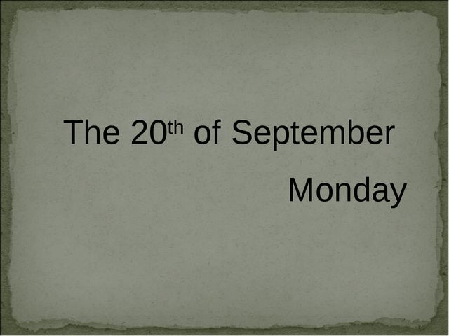 The 20th of September Monday