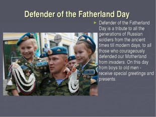 Defender of the FatherlandDay Defender of the Fatherland Day is a tribute to