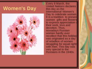 Women's Day Every 8 March, the United Nations declares this day as the Intern