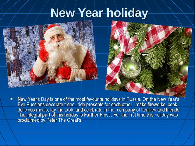 New Year holiday New Year's Day is one of the most favourite holidays in Russ...