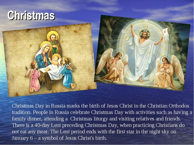 Christmas Christmas Day in Russia marks the birth of Jesus Christ in the Chri...