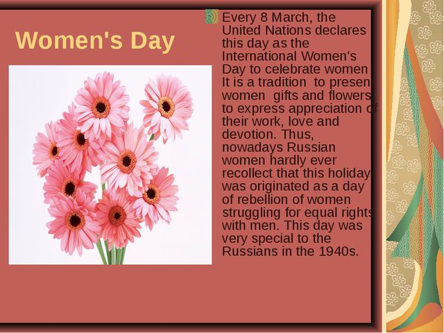 Women's Day Every 8 March, the United Nations declares this day as the Intern...
