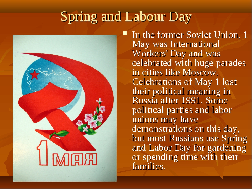 Spring and Labour Day In the former Soviet Union, 1 May was International Wor...