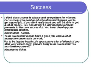 I think that success is always and everywhere for winners. For success you ne
