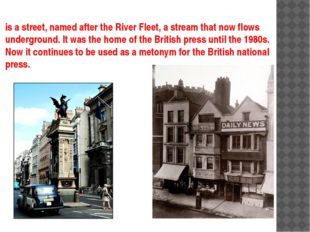 is a street, named after the River Fleet, a stream that now flows underground