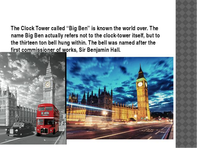 "The Clock Tower called ""Big Ben"" is known the world over. The name Big Ben ac..."
