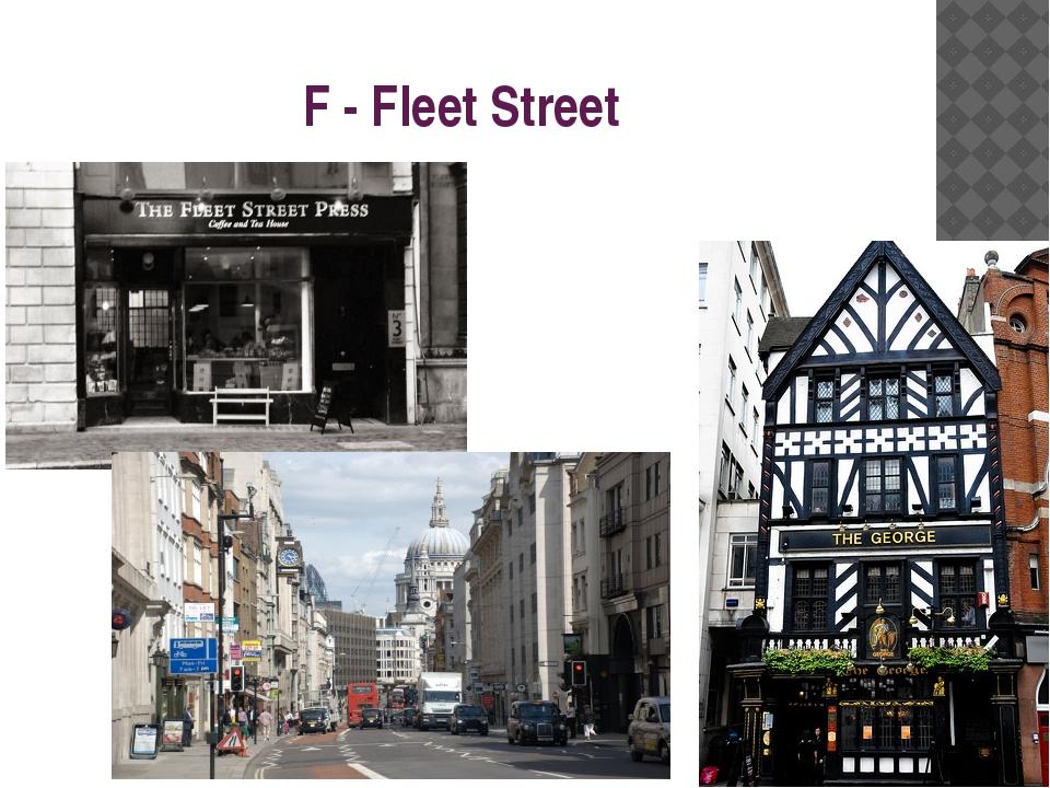 F - Fleet Street