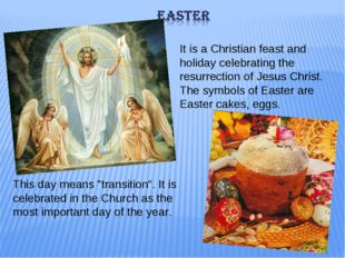 "This day means ""transition"". It is celebrated in the Church as the most impor"