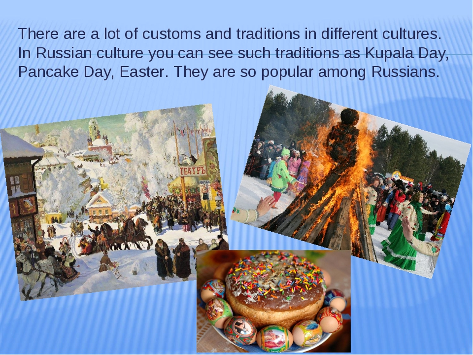 There are a lot of customs and traditions in different cultures. In Russian c...